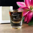 Personalised Engraved Shot Glasses 30ml - Eat, Drink & Be Married Design