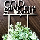 "Personalised ""God gave me you"" Wedding Cake Toppers  - Wood / Acrylic"